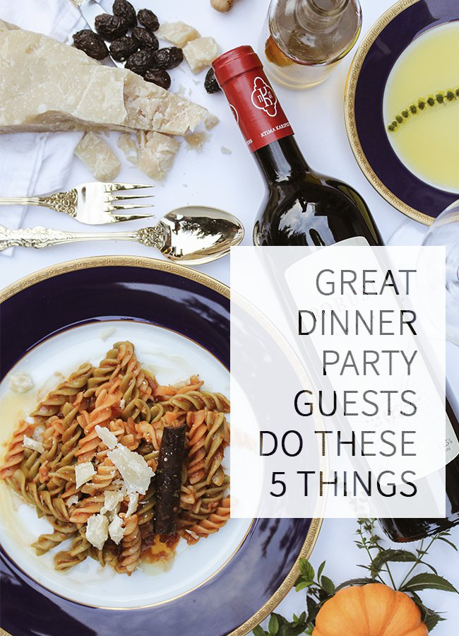 Great Dinner Party Guests Do These Five Things